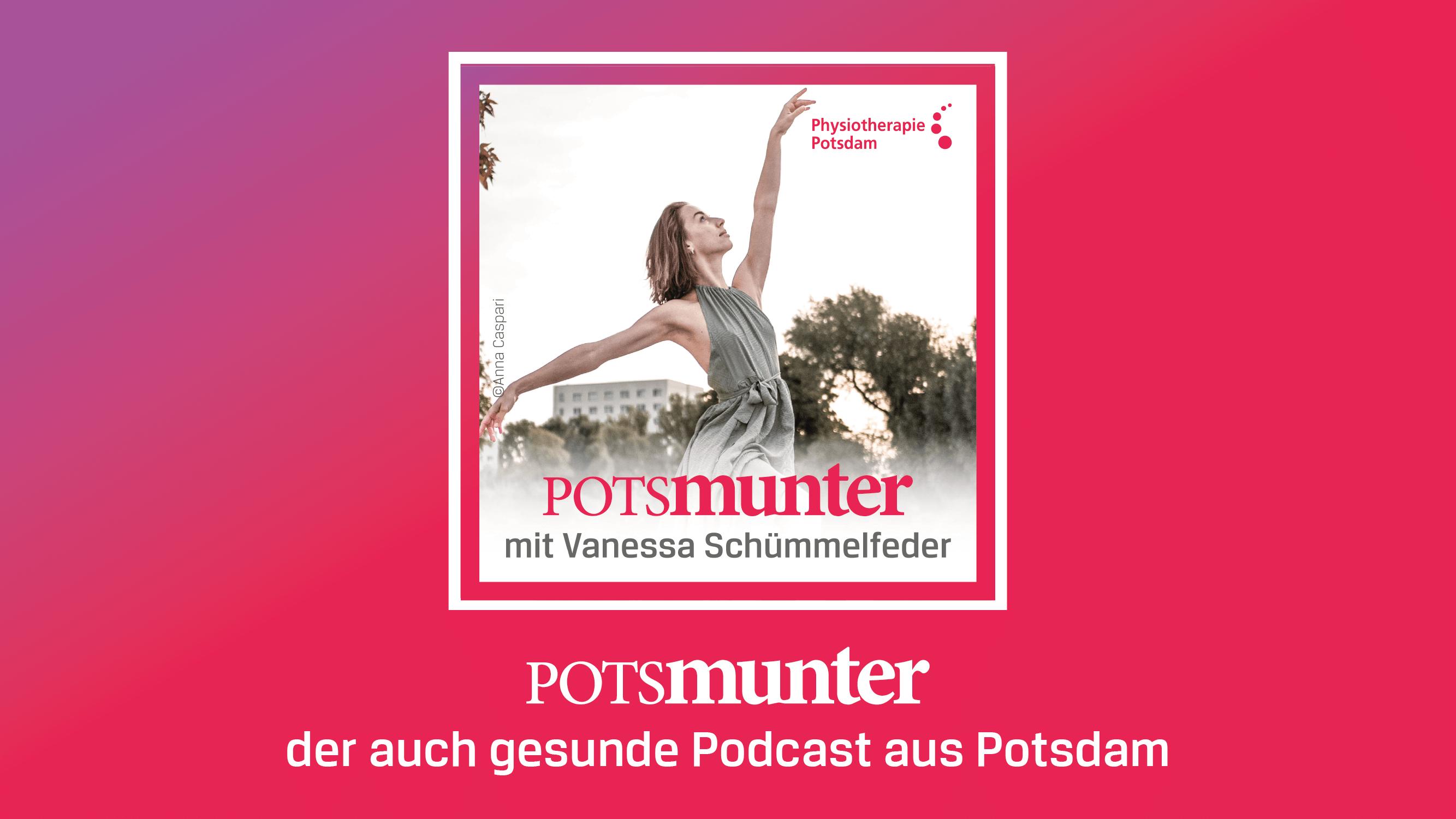 Podcast Potsmunter – Kannst du dir ein Leben ohne Tanzen vorstellen? Vanessa